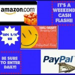 Weekend Comment Flash Giveaway ~ Win $45 choice of Amazon, Paypal or Walmart GC