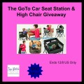 GoTo Car Seat & High Chair Station Giveaway