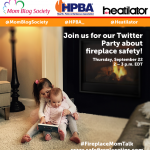 Hearth, Patio & Barbecue Association/HHT/Mom Blog Society Gas Fireplace Glass Safety Twitter Party RSVP Here #FireplaceMomTalk