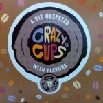 Crazy Cups for Crazy Delicious Flavored Coffee!