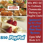 #Win $50 GC to Cheesecake Factory, Outback or PayPal Cash!
