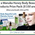 Manuka Honey Body Beautiful Products ($100 arv) Prize Pack Giveaway! #ManukaHealth #ShopPRI