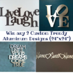#Win 2 Custom Aluminum Designs for your Home/Office