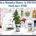 Tis the Season Manuka Honey & PRI Prize Pack (arv $70)!