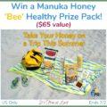 Win a Manuka Honey 'Bee' Healthy Prize Pack ($65 value)! #ManukaHealth #ShopPRI
