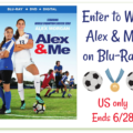 #Win Alex & Me Starring Soccer Superstar on Blu-ray! #AlexandMe #AlexMorgan