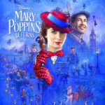 MARY POPPINS RETURNS – New Trailer & Poster Now Available #MaryPoppinsReturns