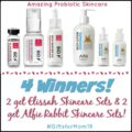4 Winners! 2 get Elissah Skincare Sets & 2 get Alfie Rabbit Skincare Sets!