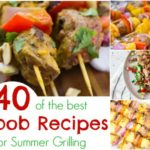 40 of the best Kabob Recipes for Summer Grilling